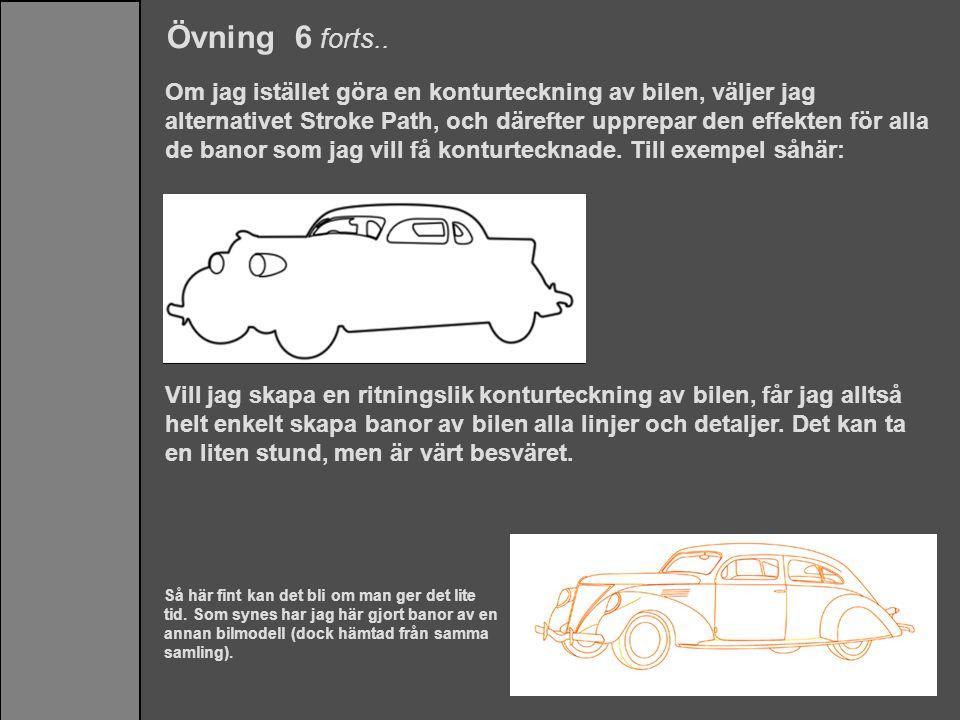 Övning 6 forts.. Om jag istället göra en konturteckning av bilen, väljer jag alternativet Stroke Path, och därefter upprepar den effekten för alla de