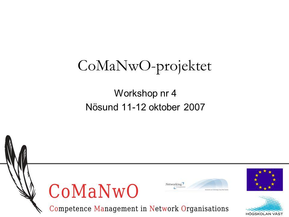 1 CoMaNwO-projektet Workshop nr 4 Nösund 11-12 oktober 2007