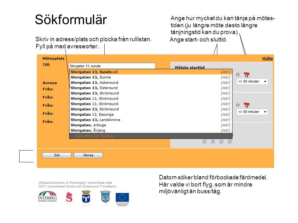 .se Storgatan 13, Sundsvall Östersund Centralstation Umeå Busstation Gävle centralstation Ange start- och sluttid. Skriv in adress/plats och plocka fr