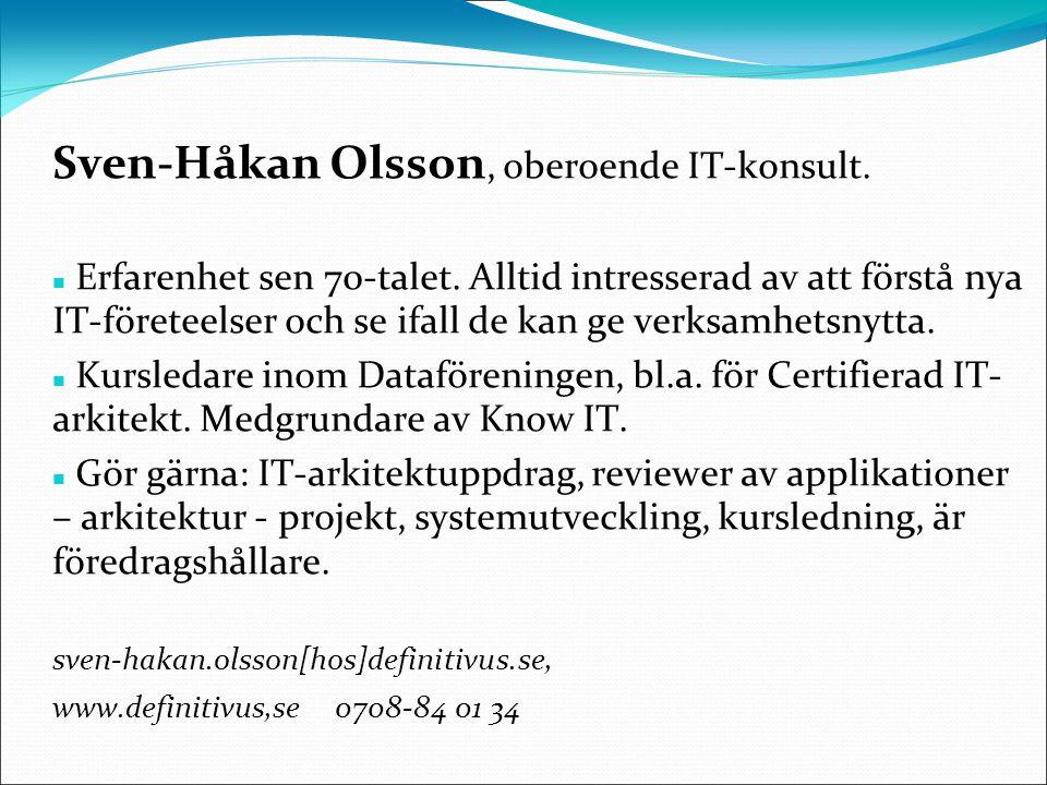 Sven-Håkan Olsson, oberoende IT-konsult. Erfarenhet sen 70-talet.