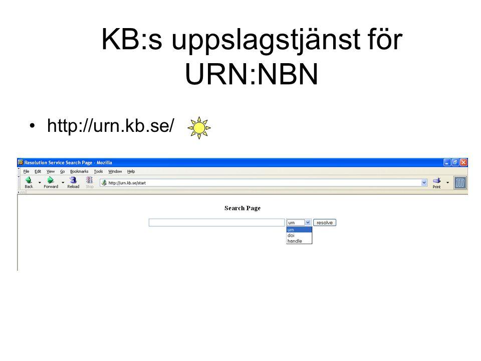 http://urn.kb.se/ KB:s uppslagstjänst för URN:NBN