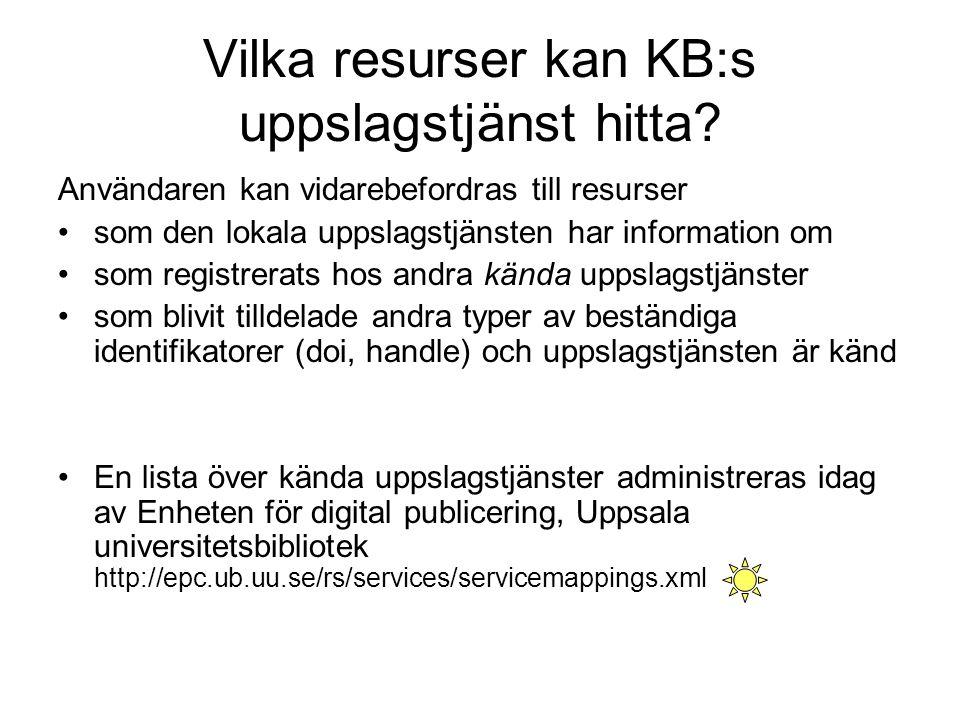 Vilka resurser kan KB:s uppslagstjänst hitta? Användaren kan vidarebefordras till resurser som den lokala uppslagstjänsten har information om som regi