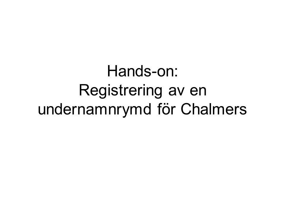Hands-on: Registrering av en undernamnrymd för Chalmers