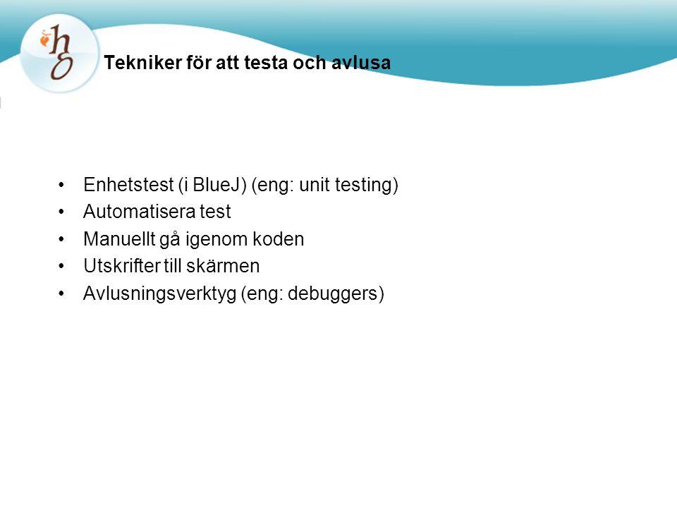 Enhetstest Varje enhet av en applikation kan bli testad –Metod, klass, modul (Java: package) Kan och borde ske under utvecklingen –Att hitta och fixa tidigt sänker utvecklingskostnaden (t ex programmerartid) –En testsvit byggs upp