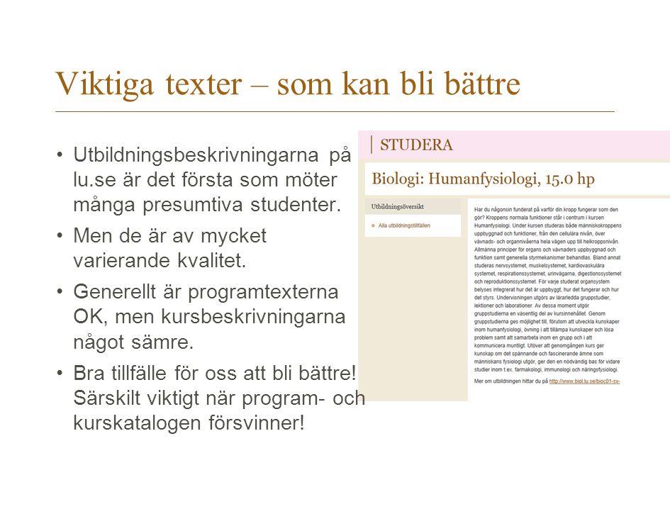 Viktiga texter – som kan bli bättre Utbildningsbeskrivningarna på lu.se är det första som möter många presumtiva studenter.