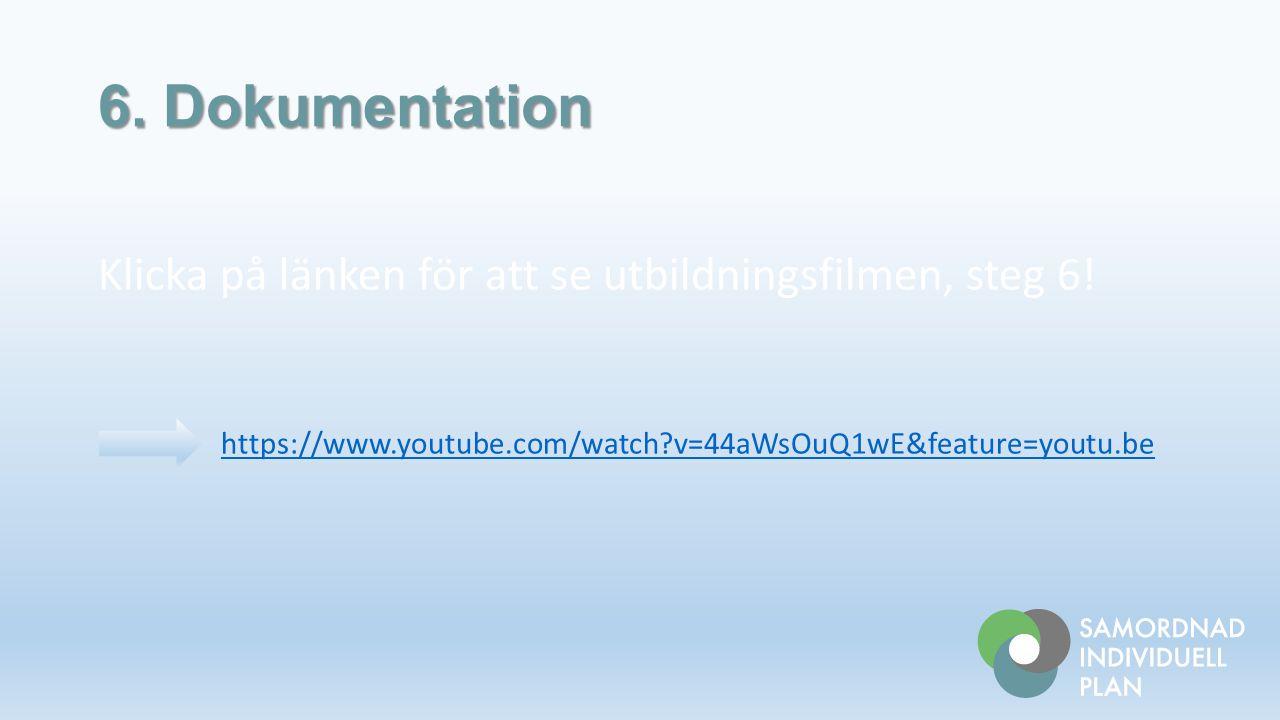 Klicka på länken för att se utbildningsfilmen, steg 6.