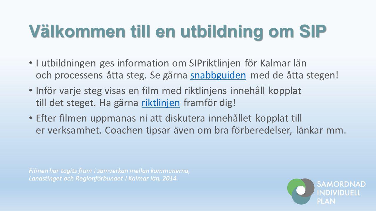 I utbildningen ges information om SIPriktlinjen för Kalmar län och processens åtta steg.