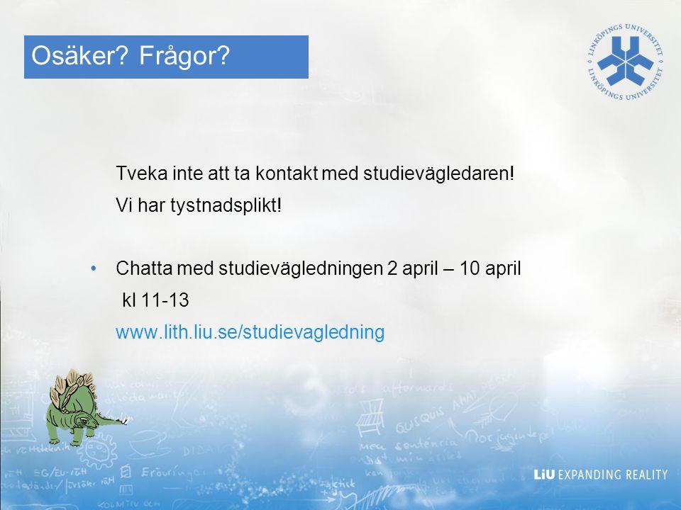 Osäker? Frågor? Tveka inte att ta kontakt med studievägledaren! Vi har tystnadsplikt! Chatta med studievägledningen 2 april – 10 april kl 11-13 www.li
