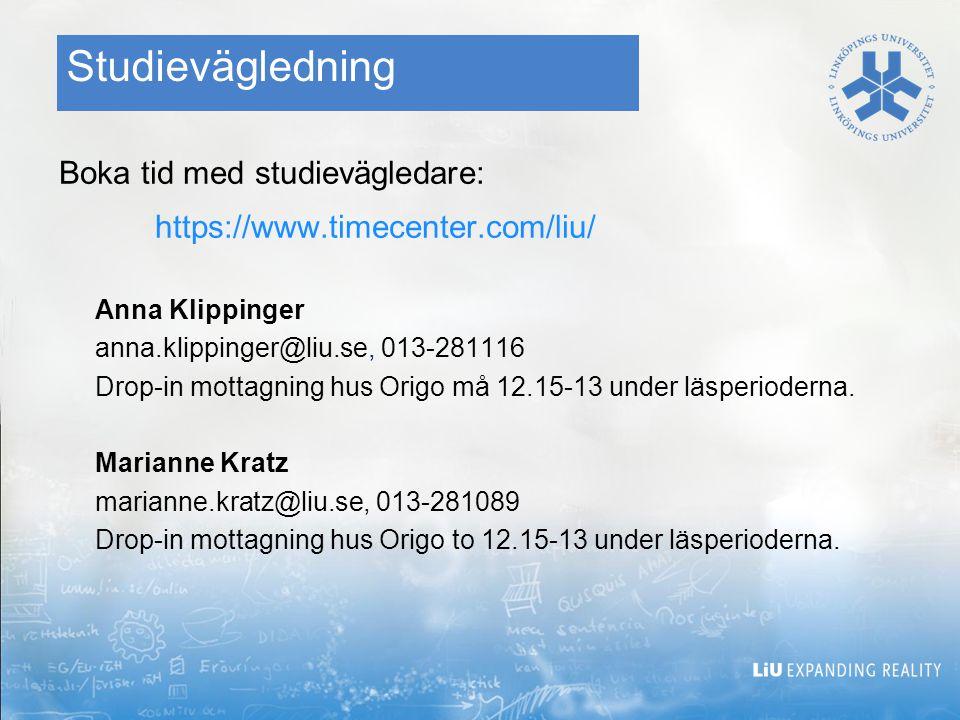 Studievägledning Boka tid med studievägledare: https://www.timecenter.com/liu/ Anna Klippinger anna.klippinger@liu.se, 013-281116 Drop-in mottagning hus Origo må 12.15-13 under läsperioderna.