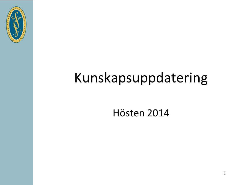 Kunskapsuppdatering Hösten 2014 1