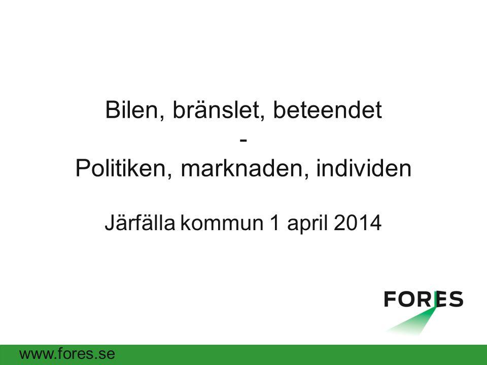 Bilen, bränslet, beteendet - Politiken, marknaden, individen Järfälla kommun 1 april 2014