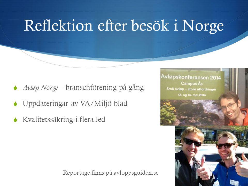 Reflektion efter besök i Norge  Avløp Norge – branschförening på gång  Uppdateringar av VA/Miljö-blad  Kvalitetssäkring i flera led Reportage finns på avloppsguiden.se