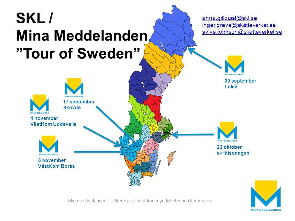 """Mina meddelanden – säker digital post från myndigheter och kommuner SKL / Mina Meddelanden """"Tour of Sweden"""" anna.gillquist@skl.se inger.greve@skatteve"""