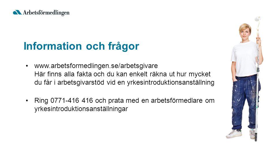 Information och frågor www.arbetsformedlingen.se/arbetsgivare Här finns alla fakta och du kan enkelt räkna ut hur mycket du får i arbetsgivarstöd vid