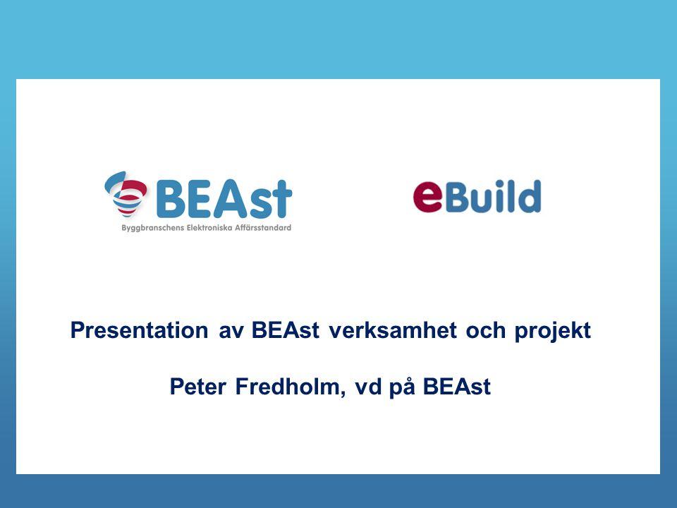 Presentation av BEAst verksamhet och projekt Peter Fredholm, vd på BEAst