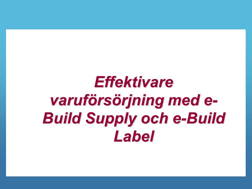Effektivare varuförsörjning med e- Build Supply och e-Build Label