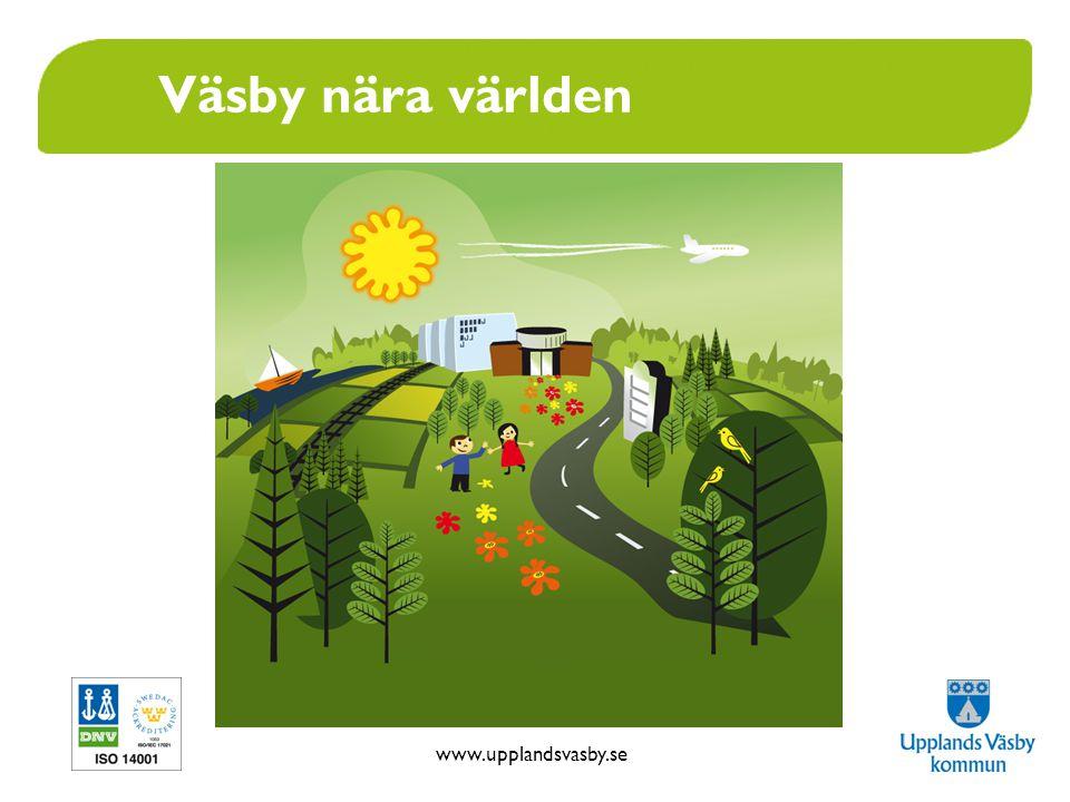 www.upplandsvasby.se Väsby nära världen