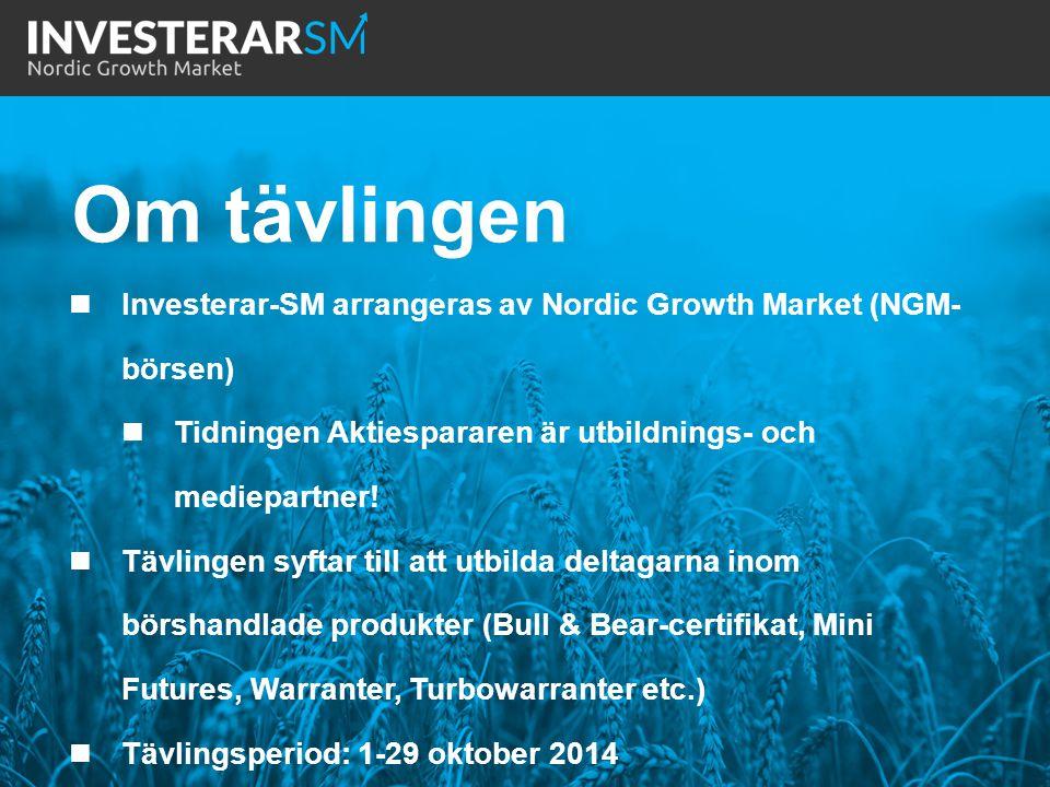 Investerar-SM arrangeras av Nordic Growth Market (NGM- börsen) Tidningen Aktiespararen är utbildnings- och mediepartner! Tävlingen syftar till att utb