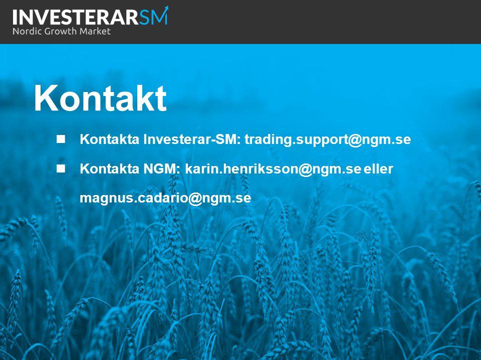 Kontakta Investerar-SM: trading.support@ngm.se Kontakta NGM: karin.henriksson@ngm.se eller magnus.cadario@ngm.se Kontakt