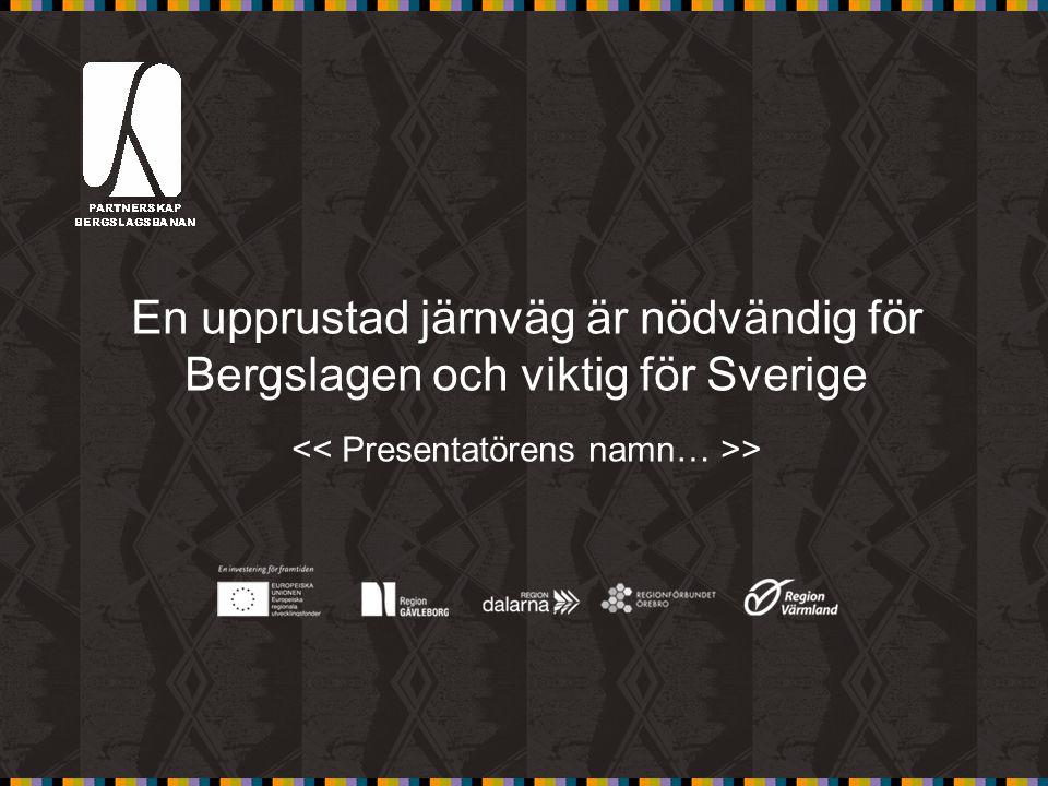 En upprustad järnväg är nödvändig för Bergslagen och viktig för Sverige >