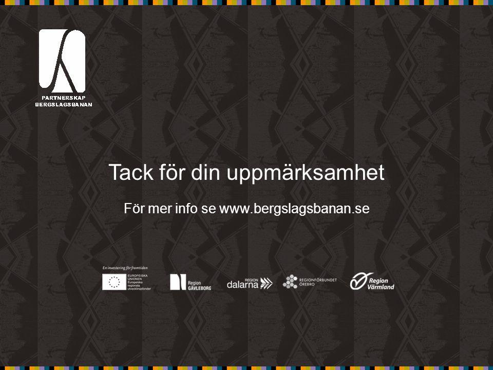 Tack för din uppmärksamhet För mer info se www.bergslagsbanan.se
