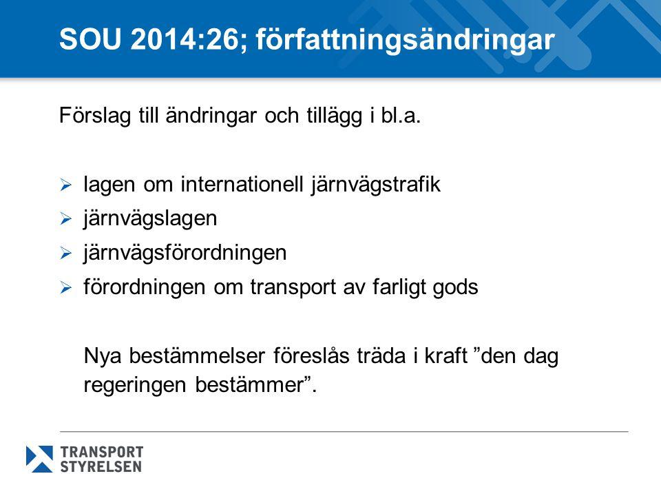SOU 2014:26; författningsändringar Förslag till ändringar och tillägg i bl.a.  lagen om internationell järnvägstrafik  järnvägslagen  järnvägsföror