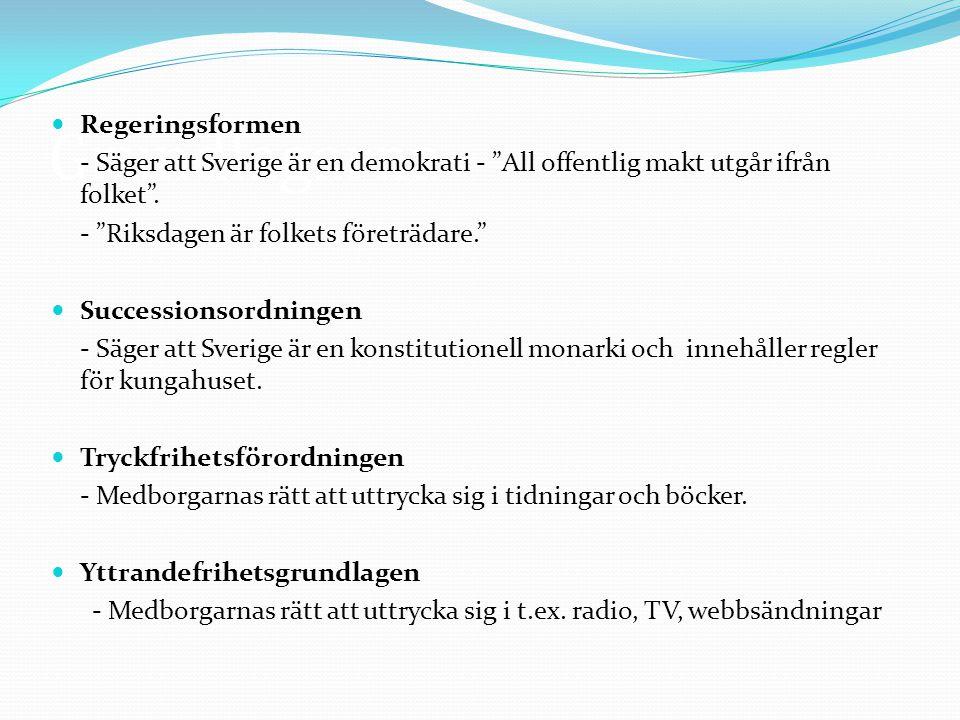 """Grundlagarna Regeringsformen - Säger att Sverige är en demokrati - """"All offentlig makt utgår ifrån folket"""". - """"Riksdagen är folkets företrädare."""" Succ"""