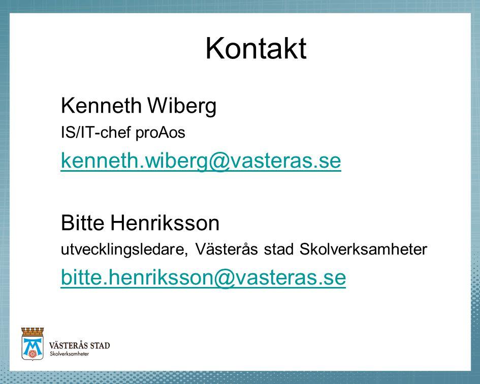 Kontakt Kenneth Wiberg IS/IT-chef proAos kenneth.wiberg@vasteras.se Bitte Henriksson utvecklingsledare, Västerås stad Skolverksamheter bitte.henriksso