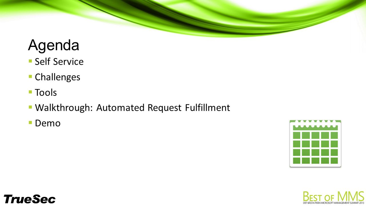 Agenda  Self Service  Challenges  Tools  Walkthrough: Automated Request Fulfillment  Demo