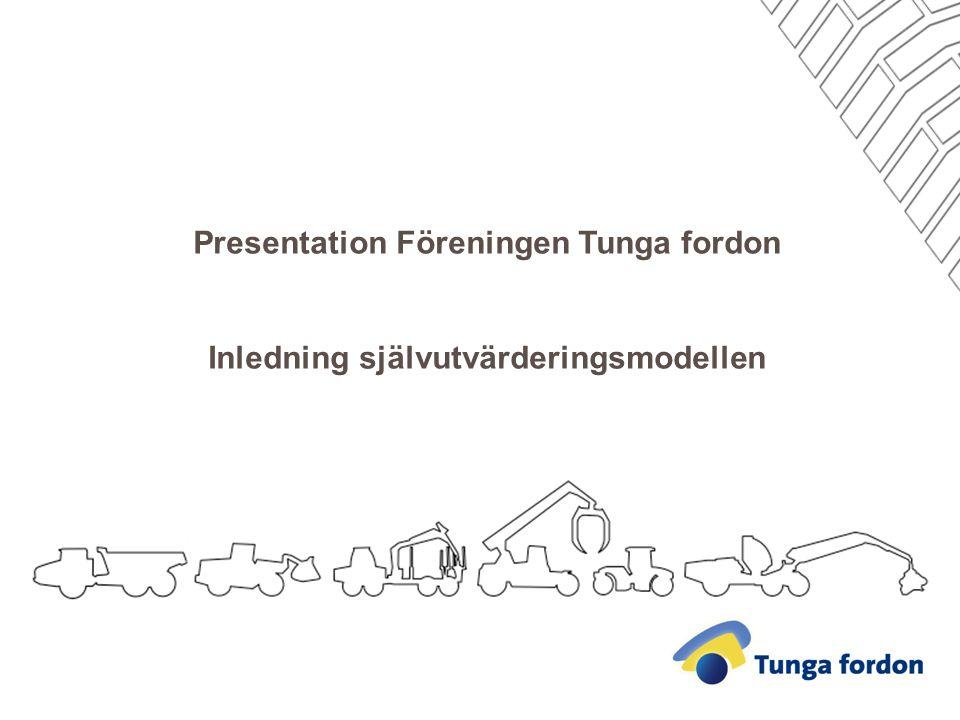 Presentation Föreningen Tunga fordon Inledning självutvärderingsmodellen