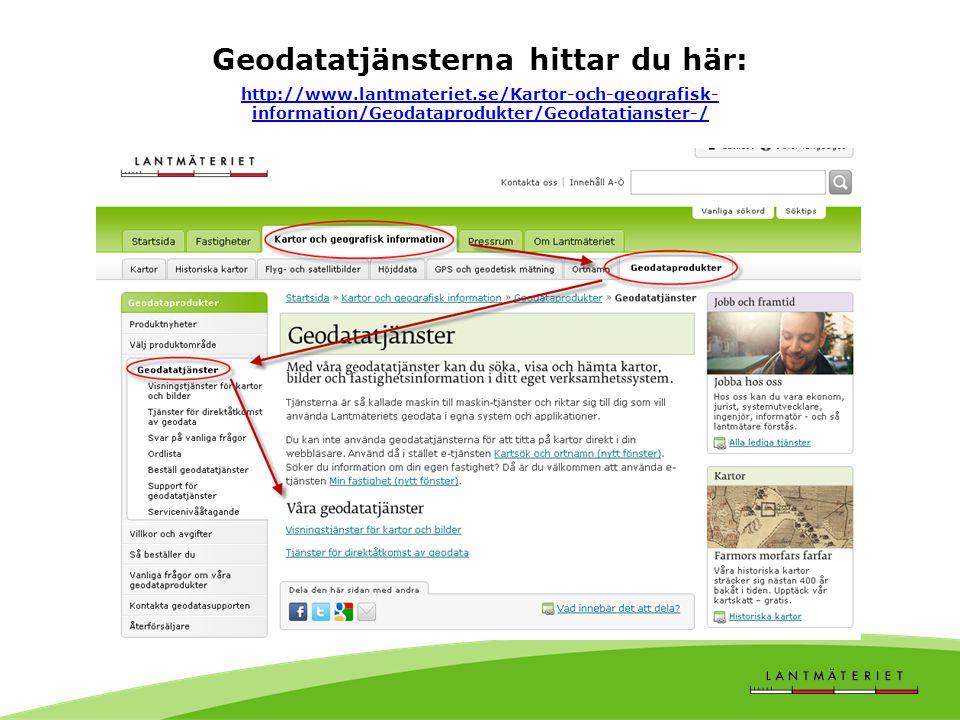 Lantmäteriets geodatatjänster Söktjänster för sökning efter geodata eller tjänster via registrerat metadata, Geodataportalen Visningstjänster för kart