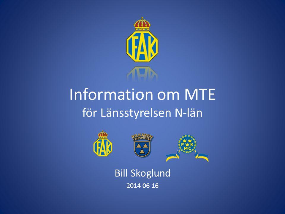 Information om MTE för Länsstyrelsen N-län Bill Skoglund 2014 06 16