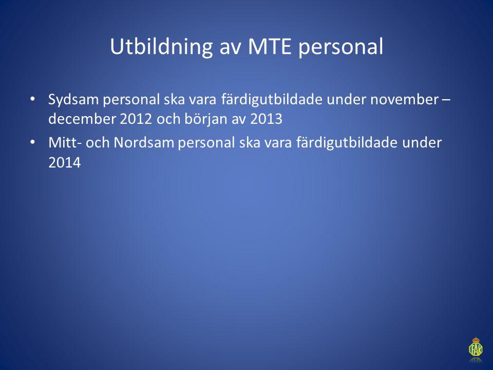 Utbildning av MTE personal Sydsam personal ska vara färdigutbildade under november – december 2012 och början av 2013 Mitt- och Nordsam personal ska v