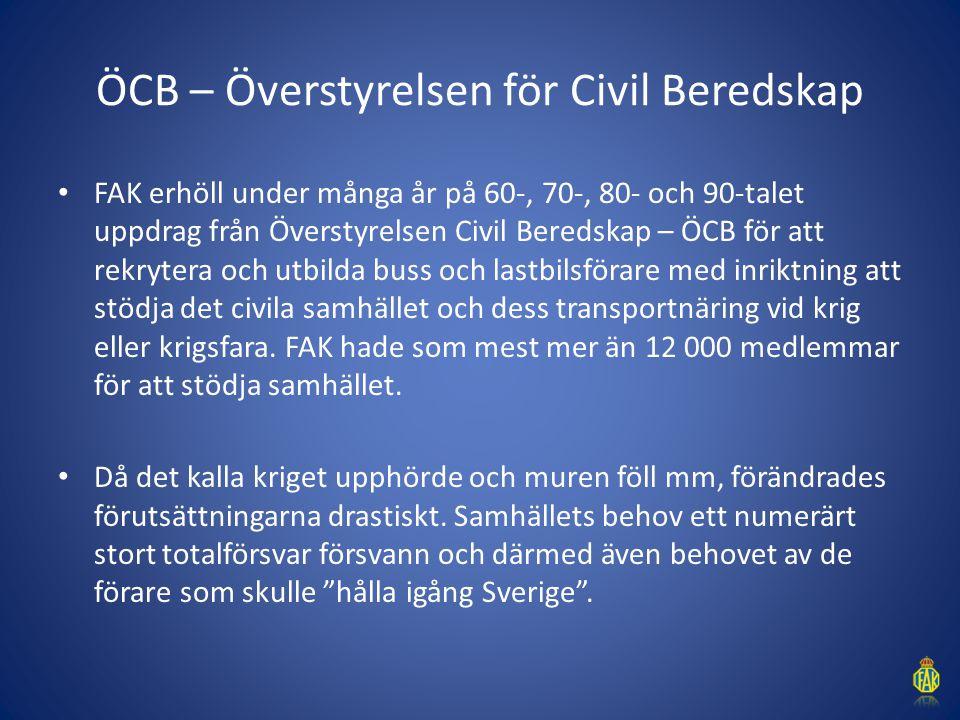 ÖCB – Överstyrelsen för Civil Beredskap FAK erhöll under många år på 60-, 70-, 80- och 90-talet uppdrag från Överstyrelsen Civil Beredskap – ÖCB för a