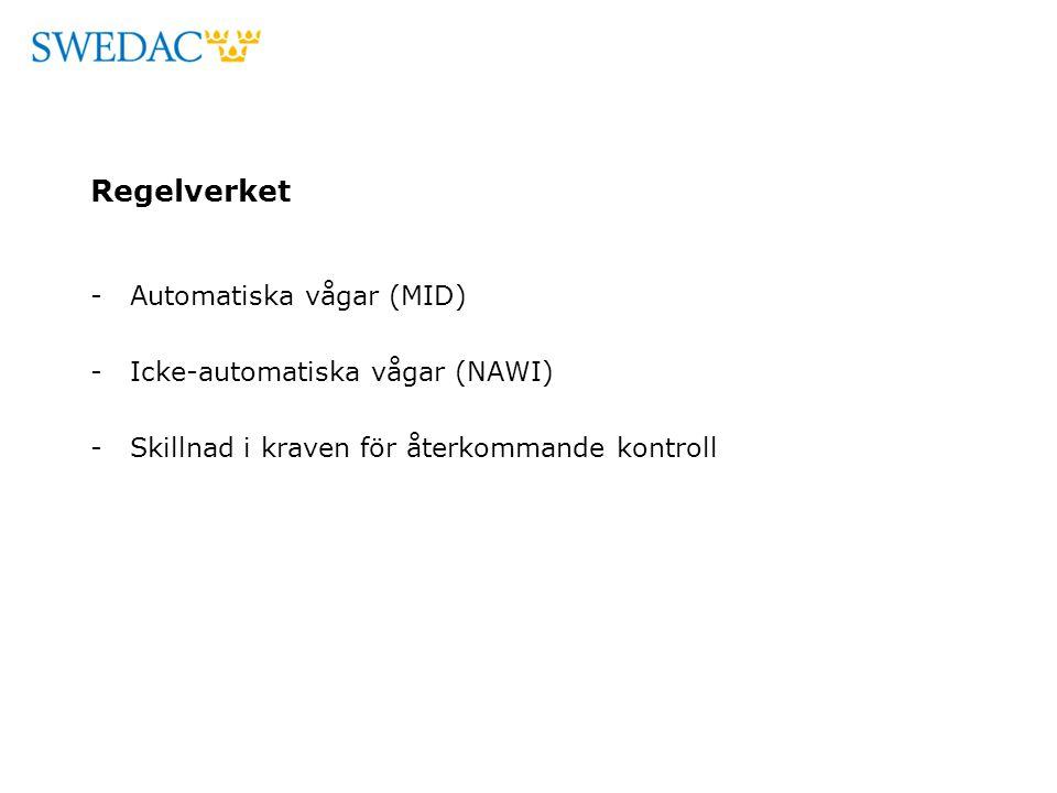 Regelverket -Automatiska vågar (MID) -Icke-automatiska vågar (NAWI) -Skillnad i kraven för återkommande kontroll