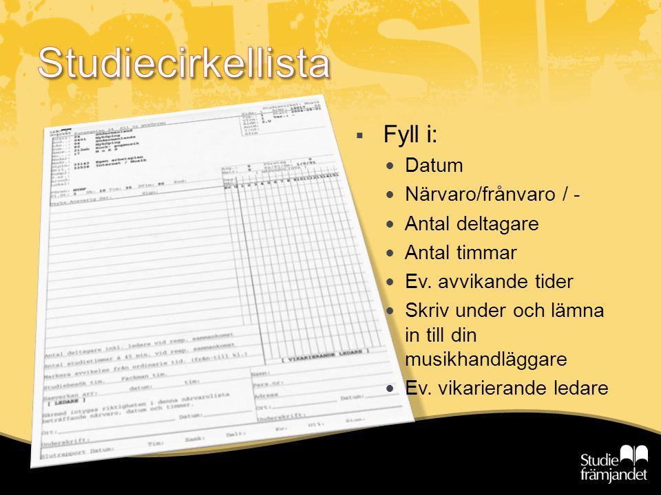 Fyll i: Datum Närvaro/frånvaro / - Antal deltagare Antal timmar Ev.