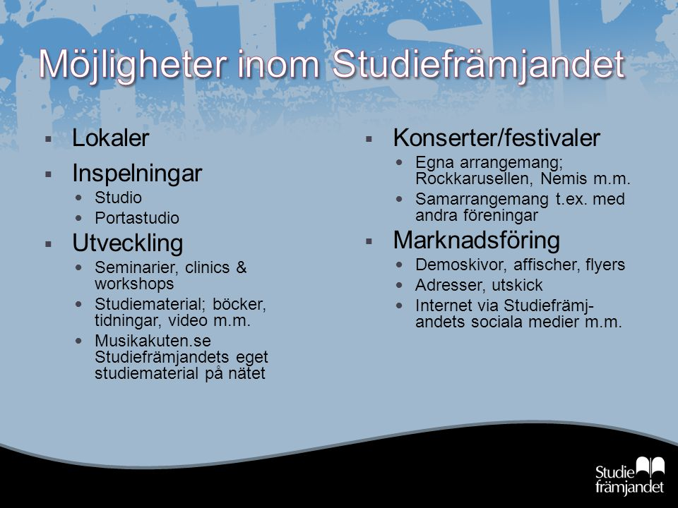  Lokaler  Inspelningar Studio Portastudio  Utveckling Seminarier, clinics & workshops Studiematerial; böcker, tidningar, video m.m.