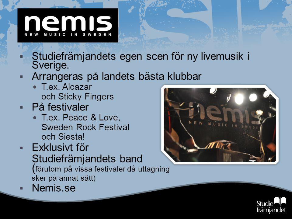  Studiefrämjandets egen scen för ny livemusik i Sverige.  Arrangeras på landets bästa klubbar T.ex. Alcazar och Sticky Fingers  På festivaler T.ex.