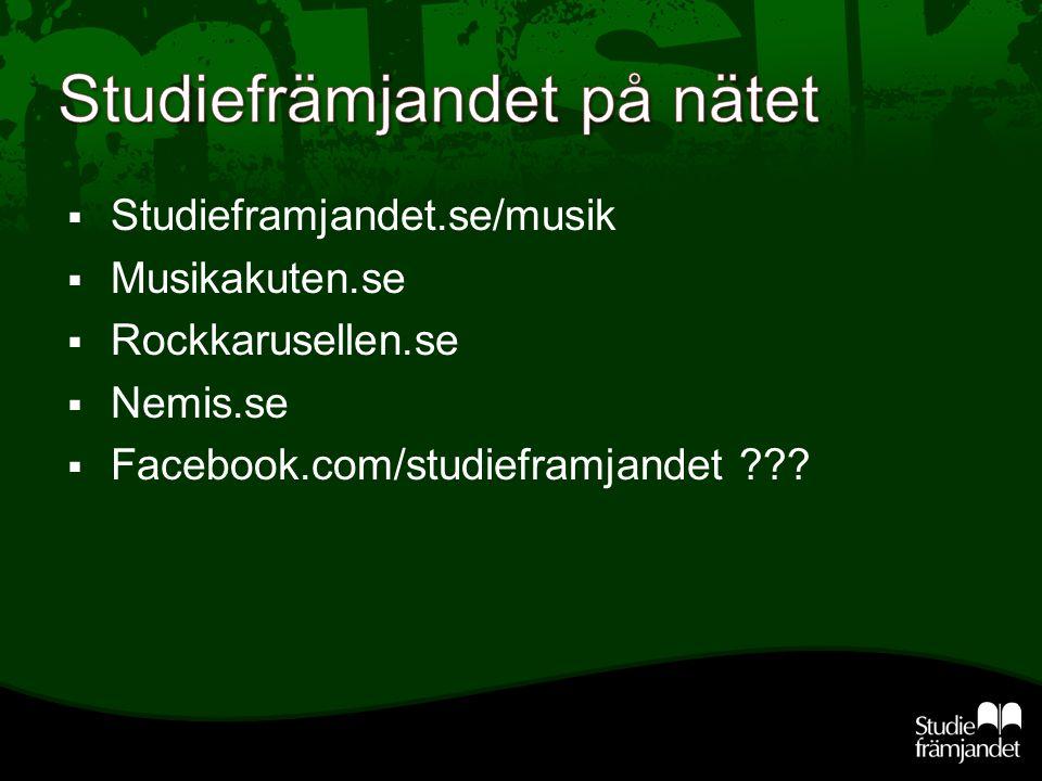  Studieframjandet.se/musik  Musikakuten.se  Rockkarusellen.se  Nemis.se  Facebook.com/studieframjandet ???