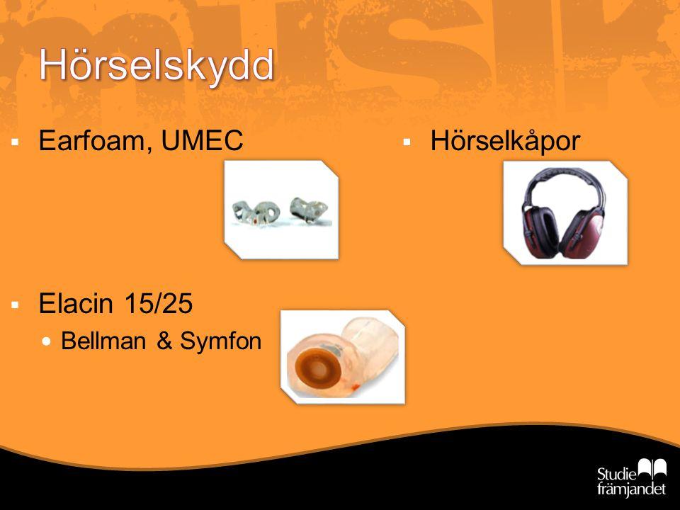  Hörselkåpor  Earfoam, UMEC  Elacin 15/25 Bellman & Symfon