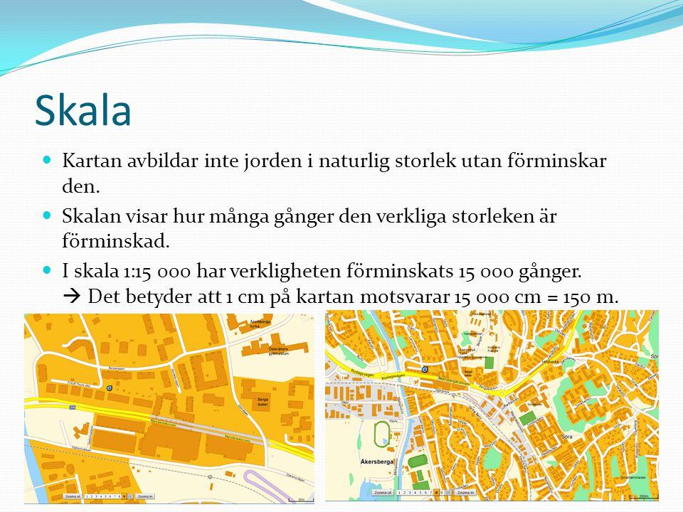 Storskaliga och småskaliga kartor Storskaliga kartor visar detaljer i ett mindre område.