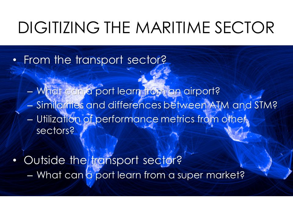 DIGITIZING THE MARITIME SECTOR From the transport sector.