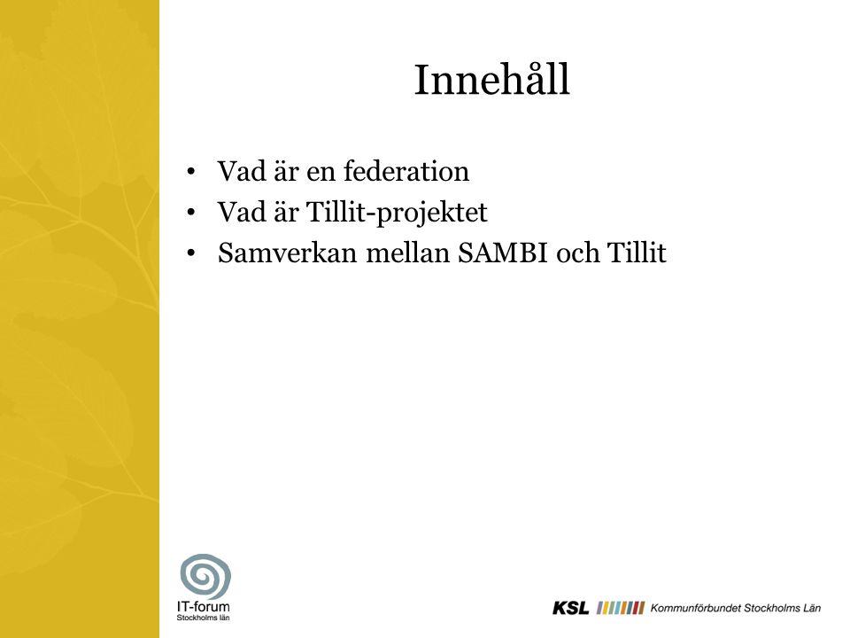 Innehåll Vad är en federation Vad är Tillit-projektet Samverkan mellan SAMBI och Tillit