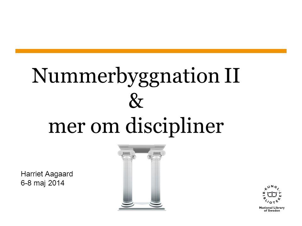 Sidnummer Nummerbyggnation II & mer om discipliner Harriet Aagaard 6-8 maj 2014
