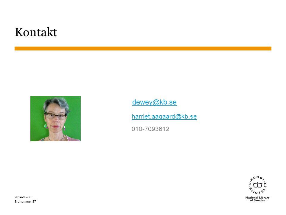 Sidnummer Kontakt 2014-05-06 37 dewey@kb.se harriet.aagaard@kb.se 010-7093612
