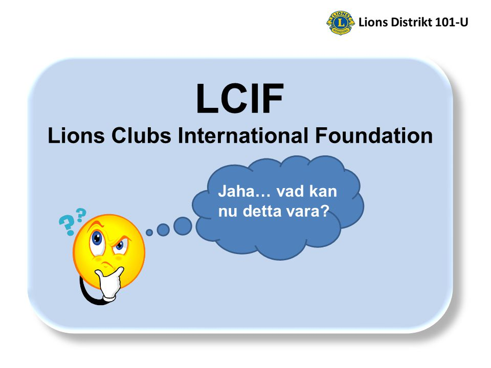 Jaha… vad kan nu detta vara? LCIF Lions Clubs International Foundation