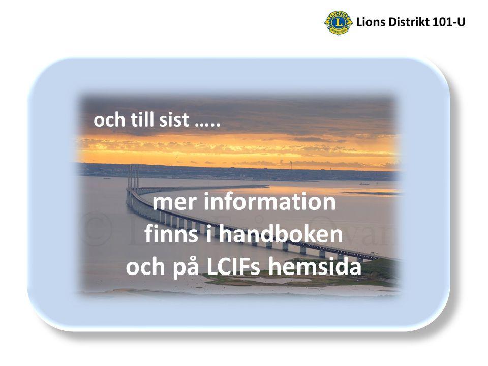och till sist ….. mer information finns i handboken och på LCIFs hemsida