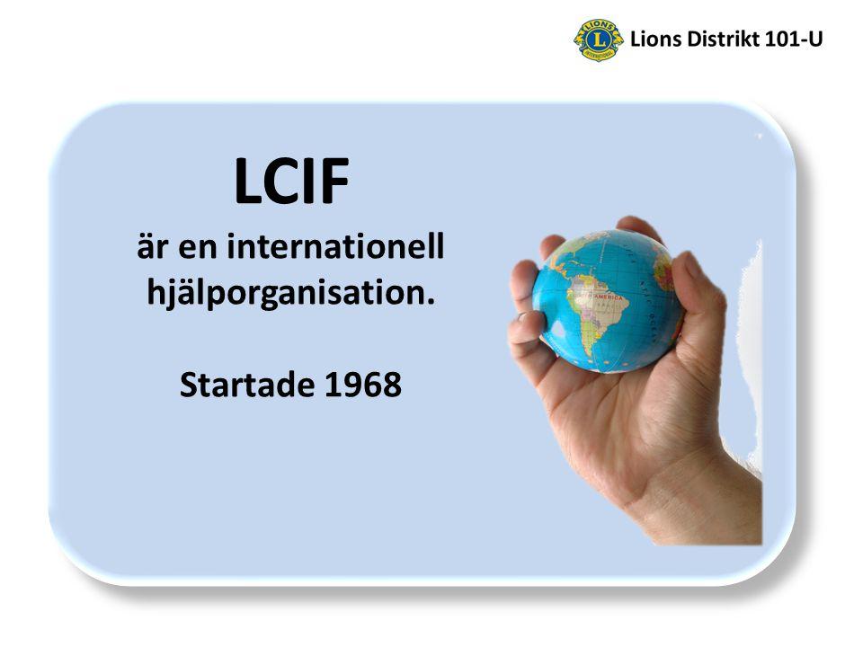 LCIF är en internationell hjälporganisation. Startade 1968