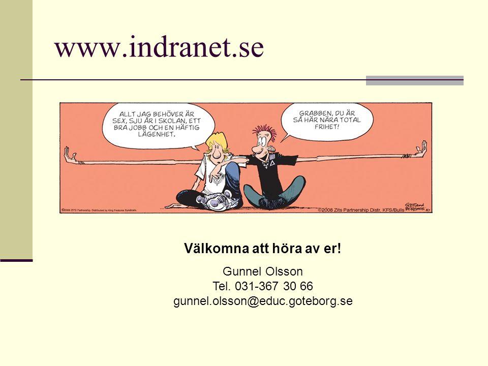 www.indranet.se Välkomna att höra av er! Gunnel Olsson Tel. 031-367 30 66 gunnel.olsson@educ.goteborg.se
