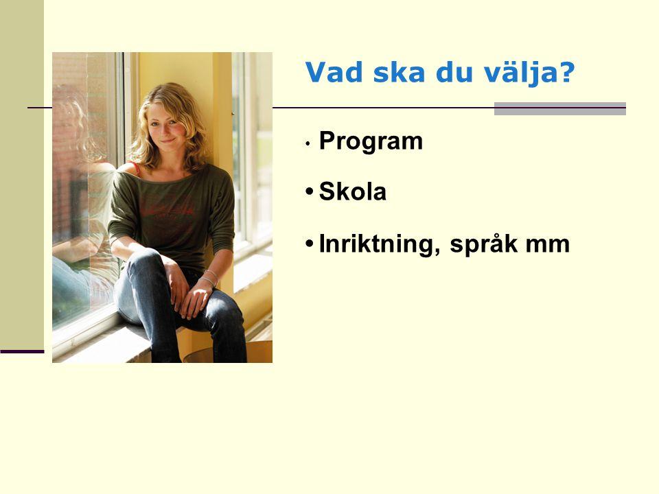Vad ska du välja? Program Skola Inriktning, språk mm